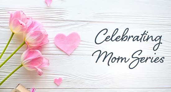 Celebrating Mom Series - Live Life - Weight Loss Forums