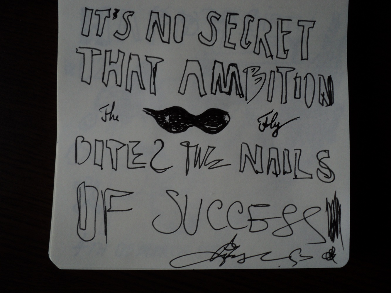 It's No Secret that Ambition Bites the Nails of Success  !!!!!