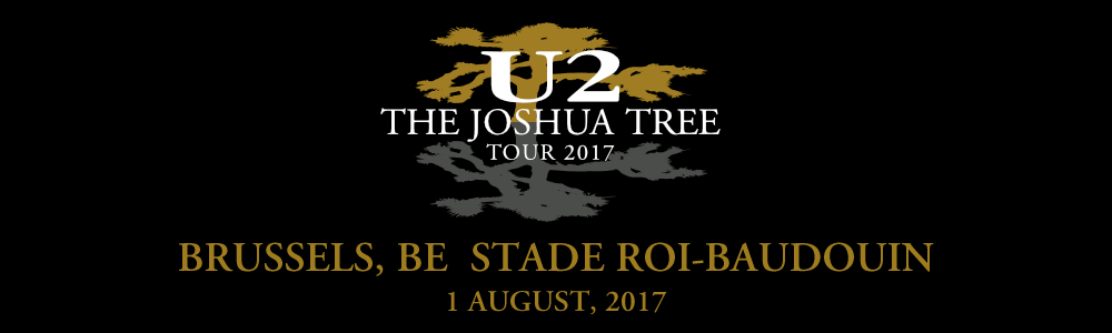 Brussels 1 August #U2TheJoshuaTree2017 Live Thread