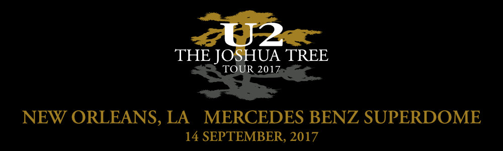 New Orleans 14 September #U2TheJoshuaTree2017 Live Thread Header