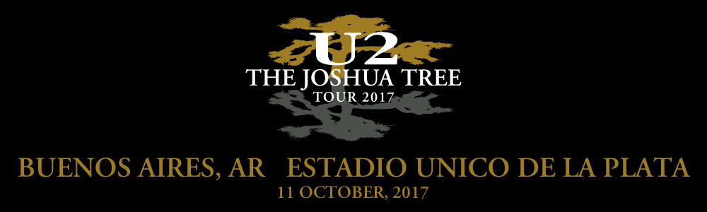 Buenos Aires 11 October #U2TheJoshuaTree2017 Live Thread Header
