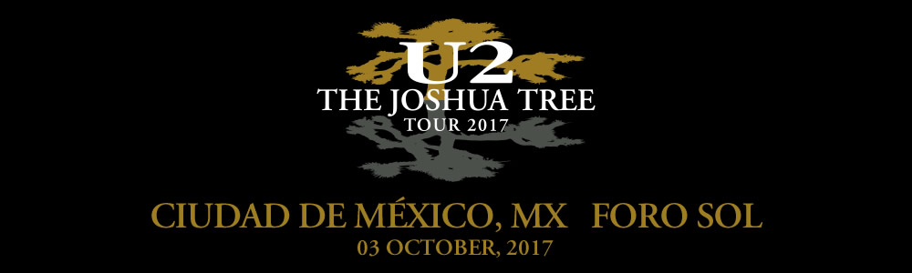 Ciudad de México 3 October #U2TheJoshuaTree2017 Live Thread Header
