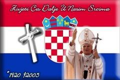 Pope John Paul II and Croatia-he will always live in our hearts!
