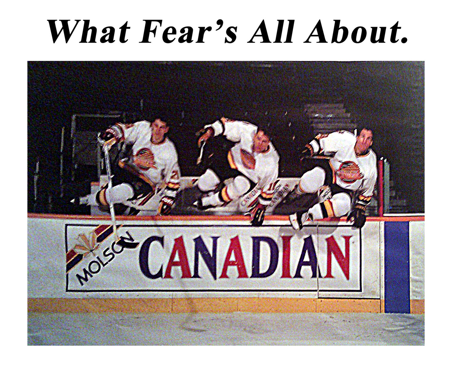 What Fears All About.