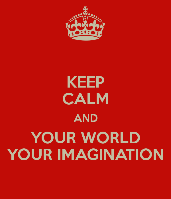 keep-calm-and-your-world-your-imagination.png
