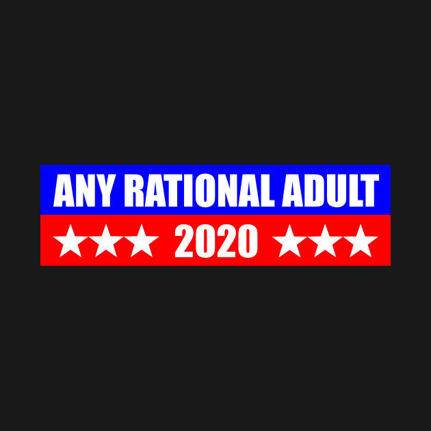 Image result for Any rational adult 2020