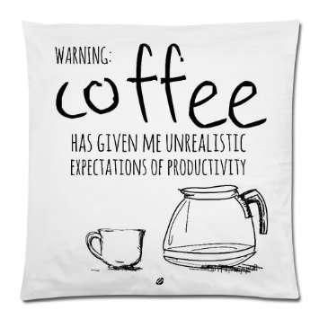 funny-cushion-case-warning-coffee-has-given-me-unrealistic-expectations-of-productivity-throw-pillow-case-decor-cushion_23026678.jpeg