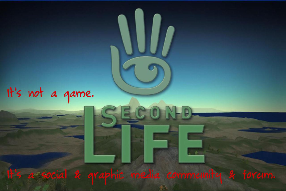 second-life (It's not a game. It's a social & graphic media community & forum.).jpg