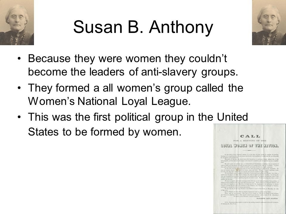 Susan+B.+Anthony+Because+they+were+women+they+couldn%u2019t+become+the+leaders+of+anti-slavery+groups..jpg