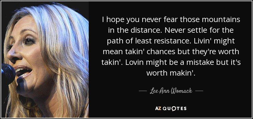 quote-i-hope-you-never-fear-those-mountains-in-the-distance-never-settle-for-the-path-of-least-lee-ann-womack-76-41-85.jpg