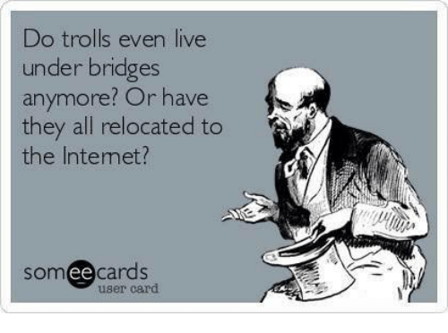 do-trolls-even-live-under-bridges-anymore-or-have-they-5258421.png