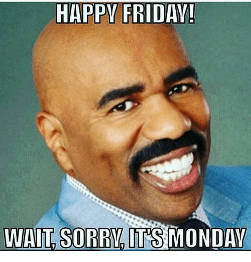 happy-friday-wait-sorry-its-monday-21419953.png