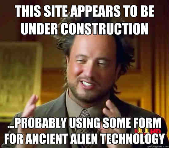 this-site-appaears-to-be-under-construction-memes.jpg.6dcd6d0013cb7e5a32827b99c5e67b33.jpg