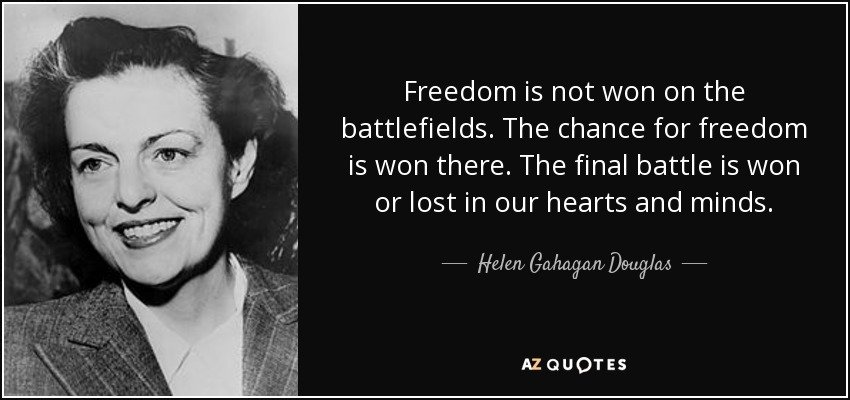 quote-freedom-is-not-won-on-the-battlefields-the-chance-for-freedom-is-won-there-the-final-helen-gahagan-douglas-117-8-0850.jpg