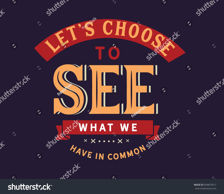 stock-vector-let-s-choose-to-see-what-we-have-in-common-699875917.jpg