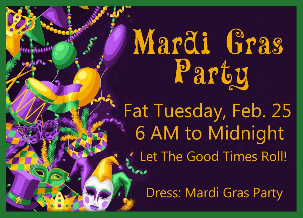 Mardi Gras Party Tues Feb 25  6 AM to Midnight.png