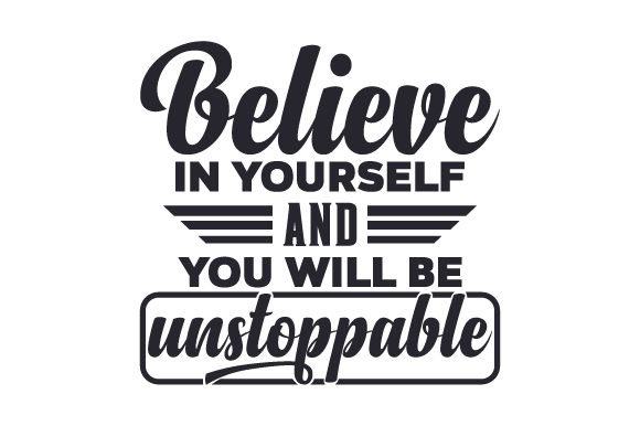 Believe-in-yourself-and-you-will-be-unstoppable-580x386.jpg