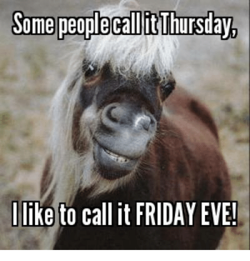 some-peope-callitthursday-like-to-call-it-friday-eve-6363045.png