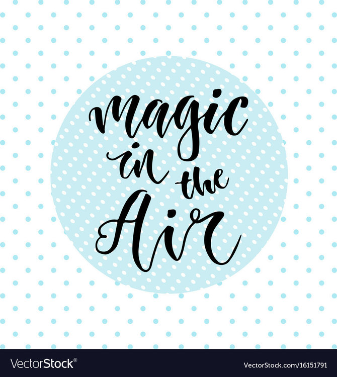 hand-drawn-lettering-magic-in-the-air-vector-16151791.jpg