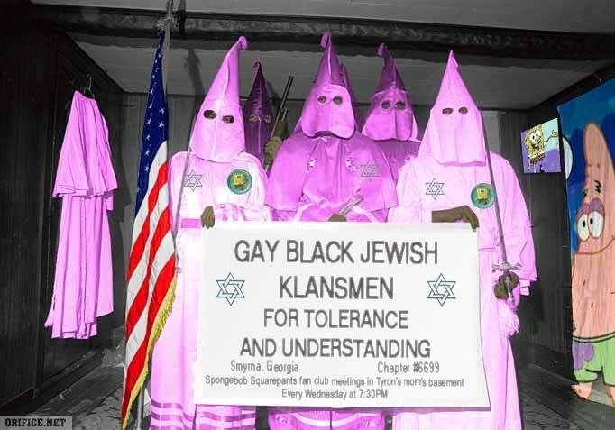 gay-black-jewish-klan.jpeg.1f3076da3129824c9bb5834be5104618.jpeg