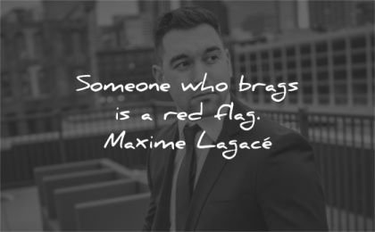 humility-quotes-someone-who-brags-is-a-red-flag-maxime-lagace-wisdom-quotes.jpg
