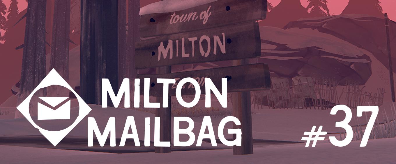 Button to the Milton Mailbag #37