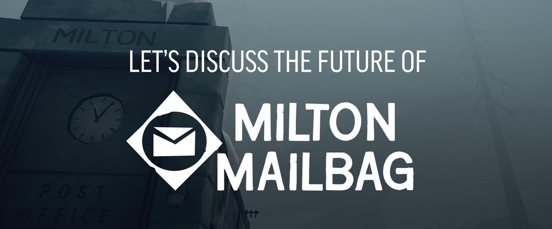 Milton Mailbag