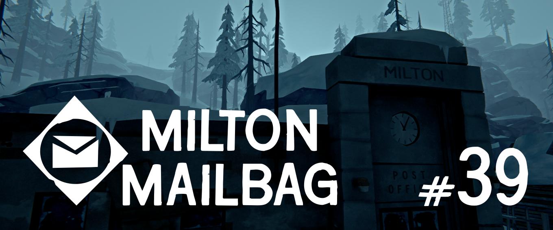 Button to the Milton Mailbag #39