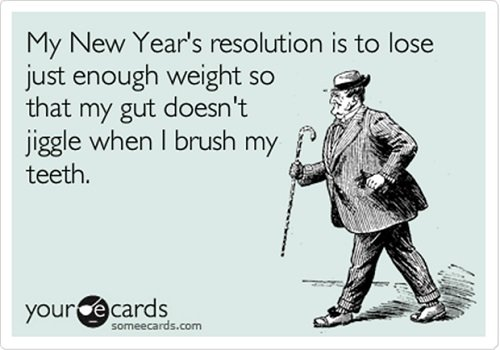 Funny-new-years-resolutions-loose-weight.jpg.b4652b21268202a7a1813e17a1b8fc4f.jpg