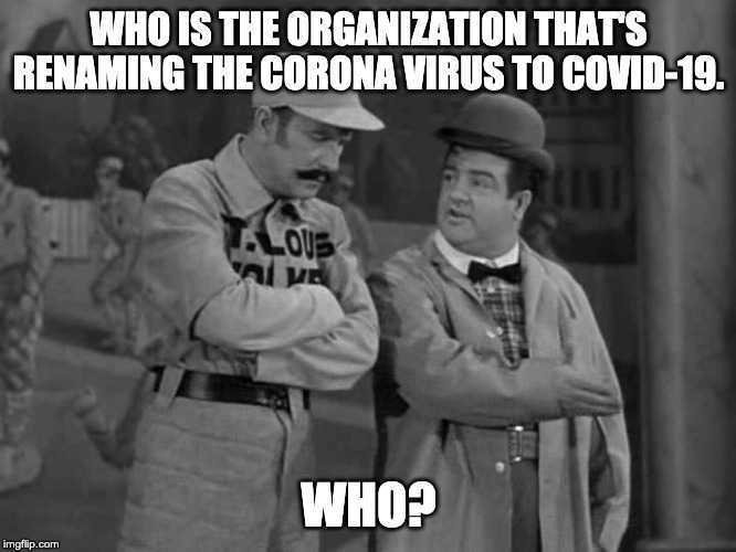 abbott-and-costello-corona-virus-meme.jpg.75a18f8427054290f32454c0826eb321.jpg