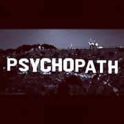 Psychopath...Arent we all a little..;)