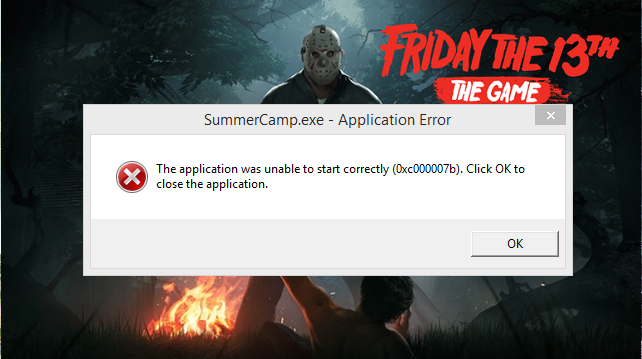 PLEASE HELP, Application Error (0xc000007b)  - Friday the 13th: The