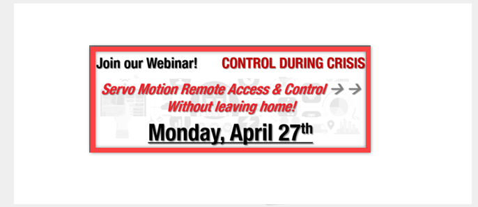 Remote Motion Control: Servo Applications During Crisis => Join our Webinar!