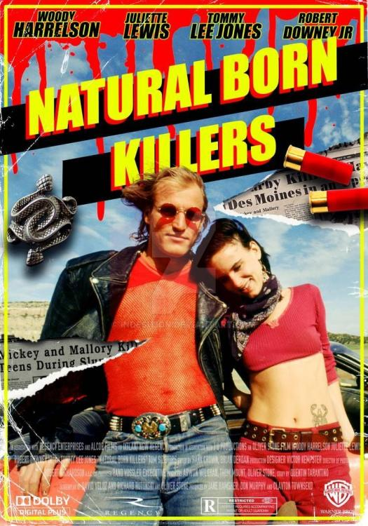 natural_born_killers___poster_by_indesition_dcnqd0w-pre.thumb.jpg.fde5ee5f91edcc1feeeda5be08adbe33.jpg