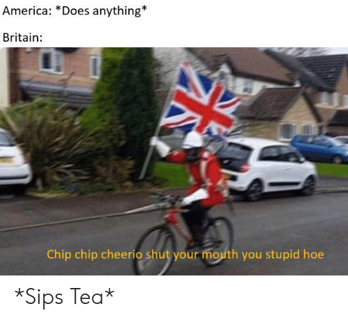 america-does-anything-britain-chip-chip-cheerio-shut-your-mouth-60338383.png