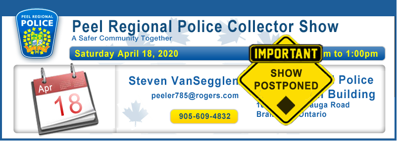 Postponed Peel Regional Police Collector Show Community Calendar Canadian Police Insignia Collectors Association
