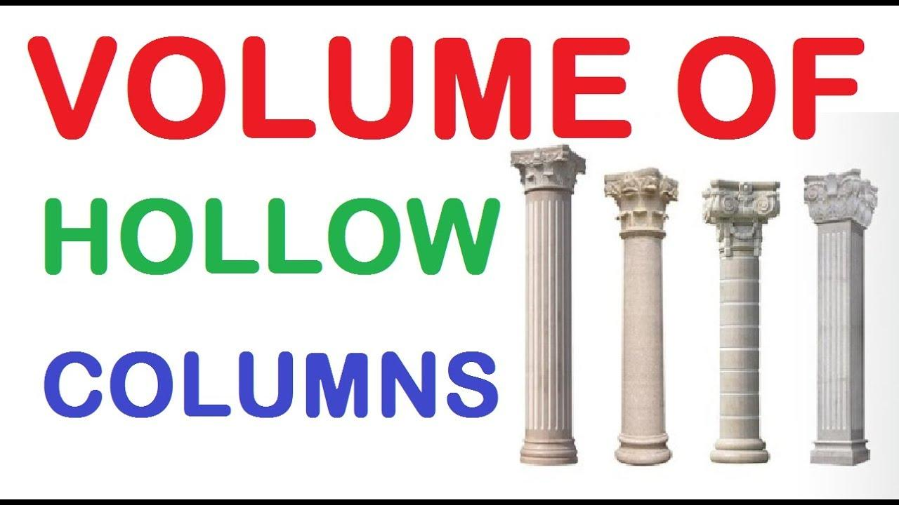 HOW TO CALCULATE VOLUME OF HOLLOW COLUMN
