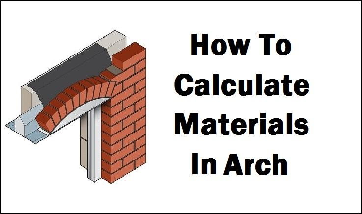 HOW TO CALCULATE QUANTITY OF MATERIALS IN ARCH