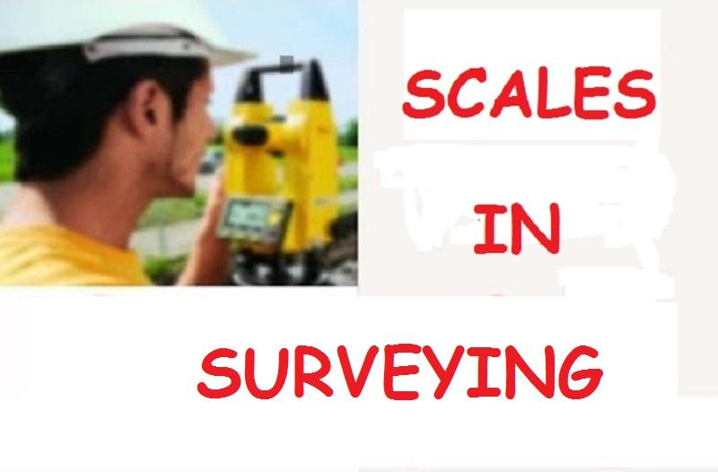 WHAT ARE THE TYPES OF SCALES IN SURVEYING