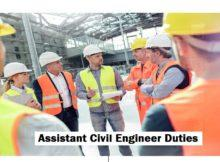 WHAT ARE THE DUTIES AND RESPONSIBILITIES IN ASSISTANT CIVIL ENGINEER'S JOB