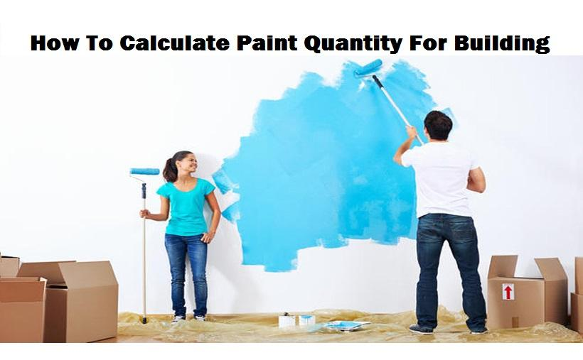 HOW TO CALCULATE QUANTITY OF PAINT FOR BUILDING