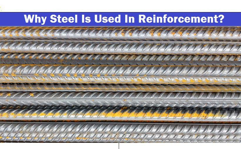 WHY STEEL IS USED IN REINFORCEMENT?