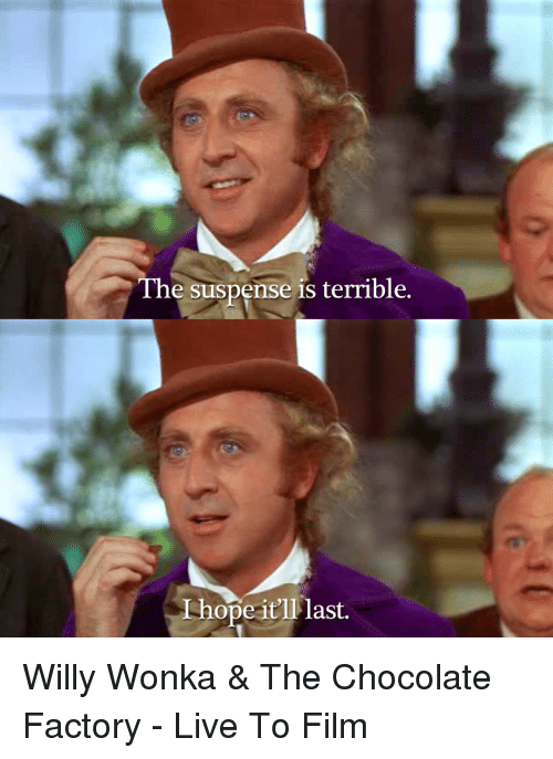 he-suspense-is-terrible-i-hope-itll-last-willy-wonka-28558623.png