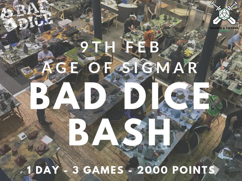 Bad Dice BASH @ Boards and Swords Sat 9th Feb