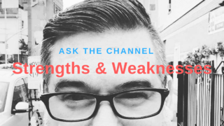 Ask The Channel - Strengths & Weaknesses