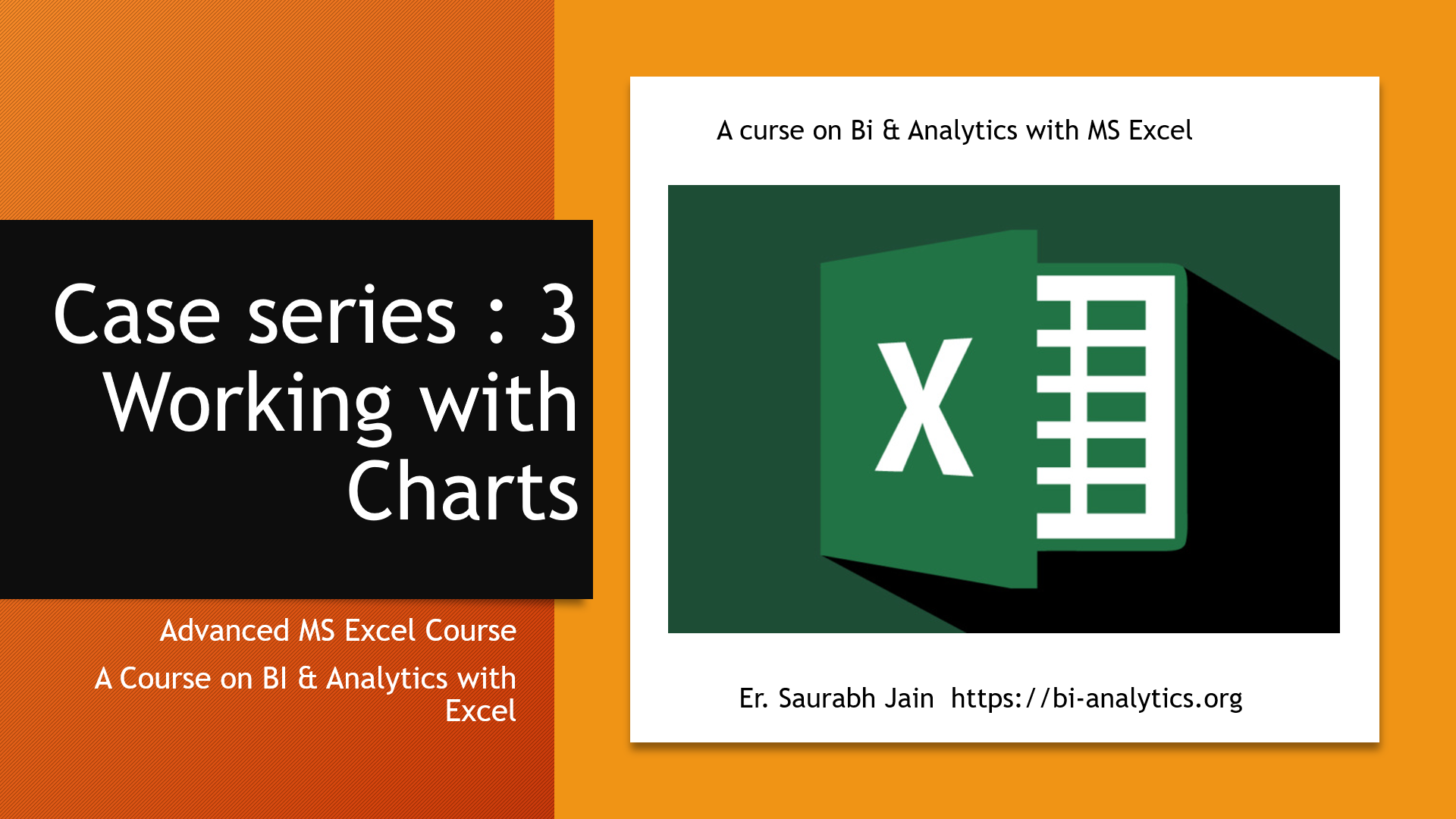 Case Series 3 : Working with Charts : Free Advanced MS Excel Course
