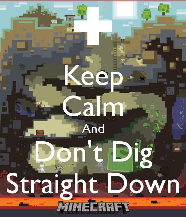 keep-calm-and-don-t-dig-straight-down-2.png