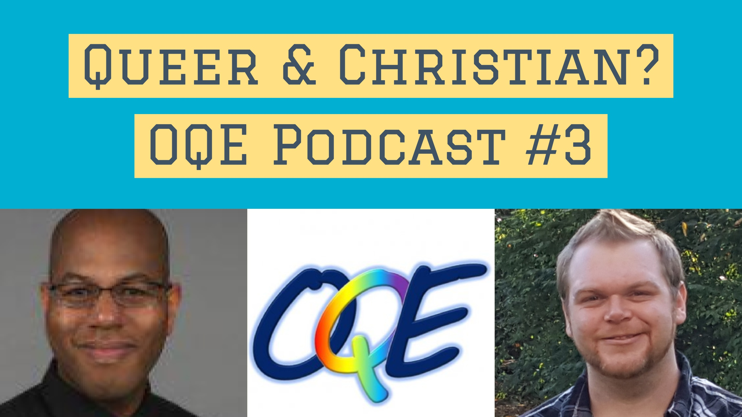 Can You Be A Queer Christian? | OQE Podcast #3
