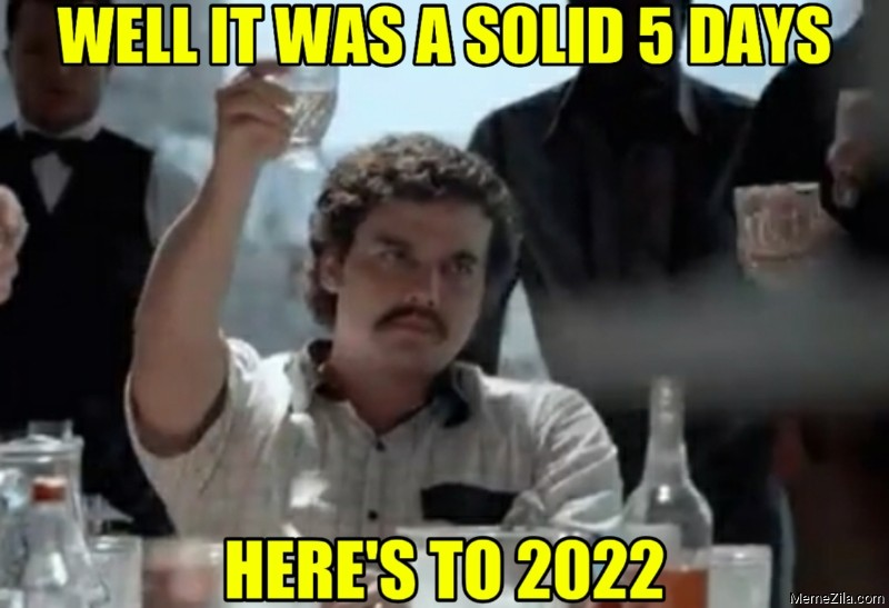 Well-it-was-a-solid-5-days-Heres-to-2022-meme-9135.png.6784bbfaba1af98cd88a0acf37772a21.png