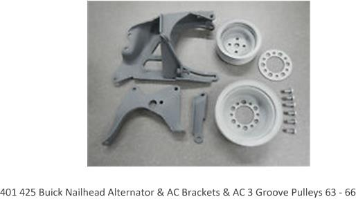 401 425 Buick Nailhead Alternator & AC Brackets & AC 3 Groove Pulleys 63 - 66.jpg